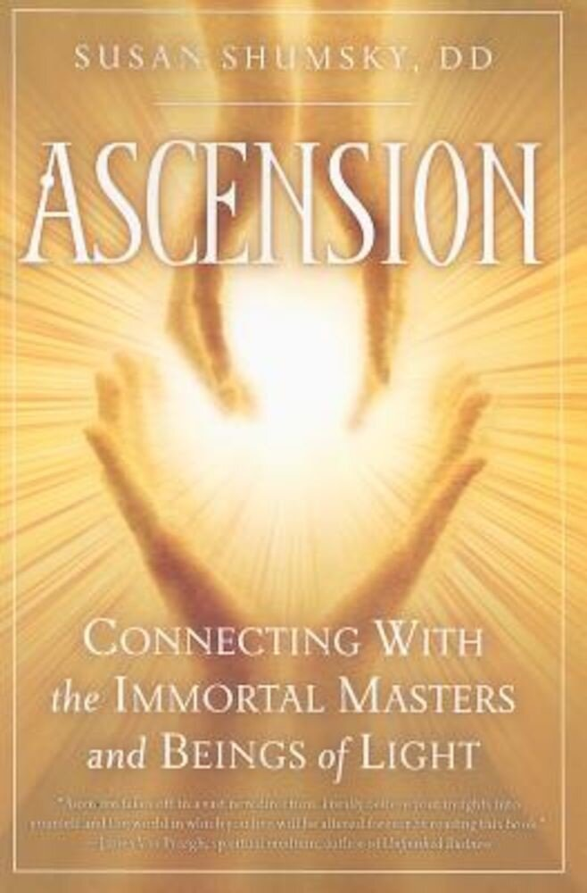 Ascension: Connecting with the Immortal Masters and Beings of Light, Paperback