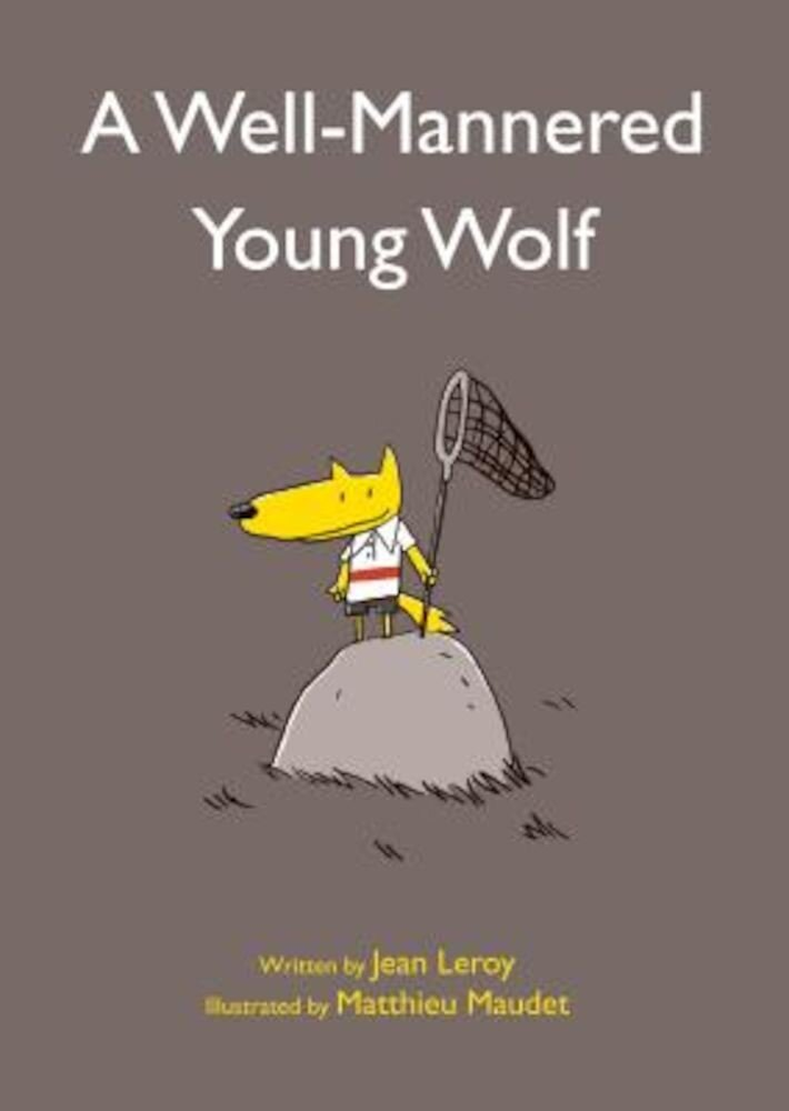 A Well-Mannered Young Wolf, Hardcover