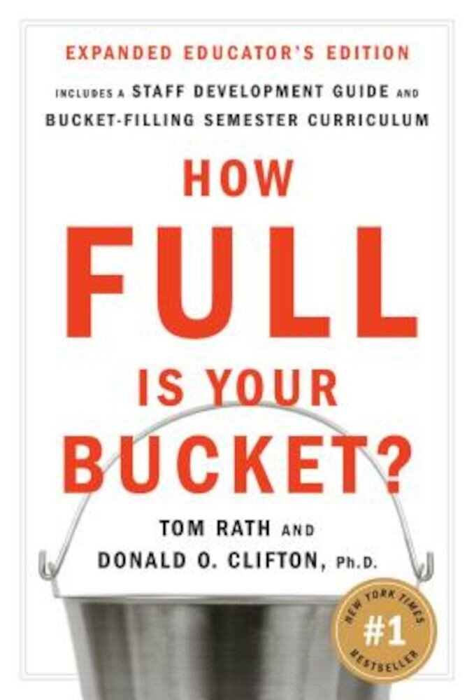 How Full Is Your Bucket?: Positive Strategies for Work and Life, Hardcover