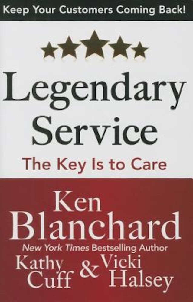 Legendary Service: The Key Is to Care, Hardcover