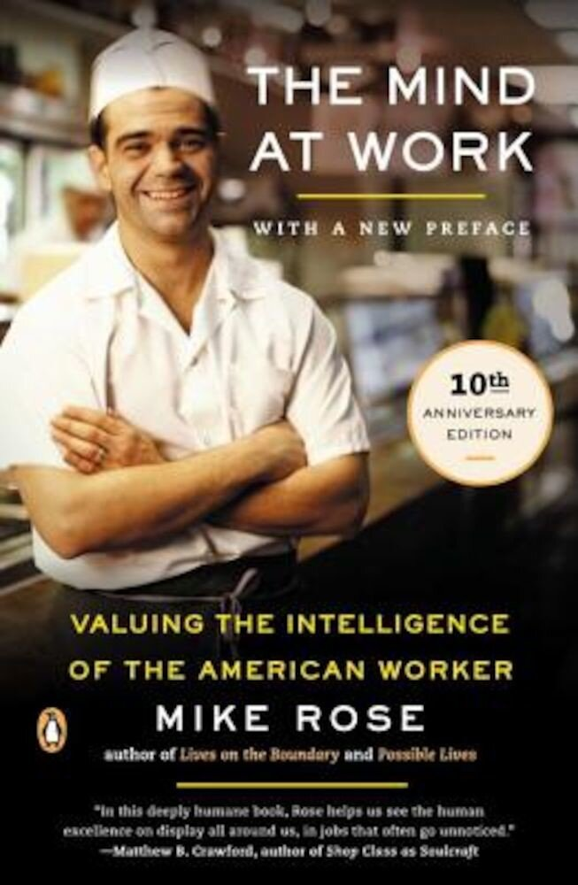 The Mind at Work: Valuing the Intelligence of the American Worker, Paperback