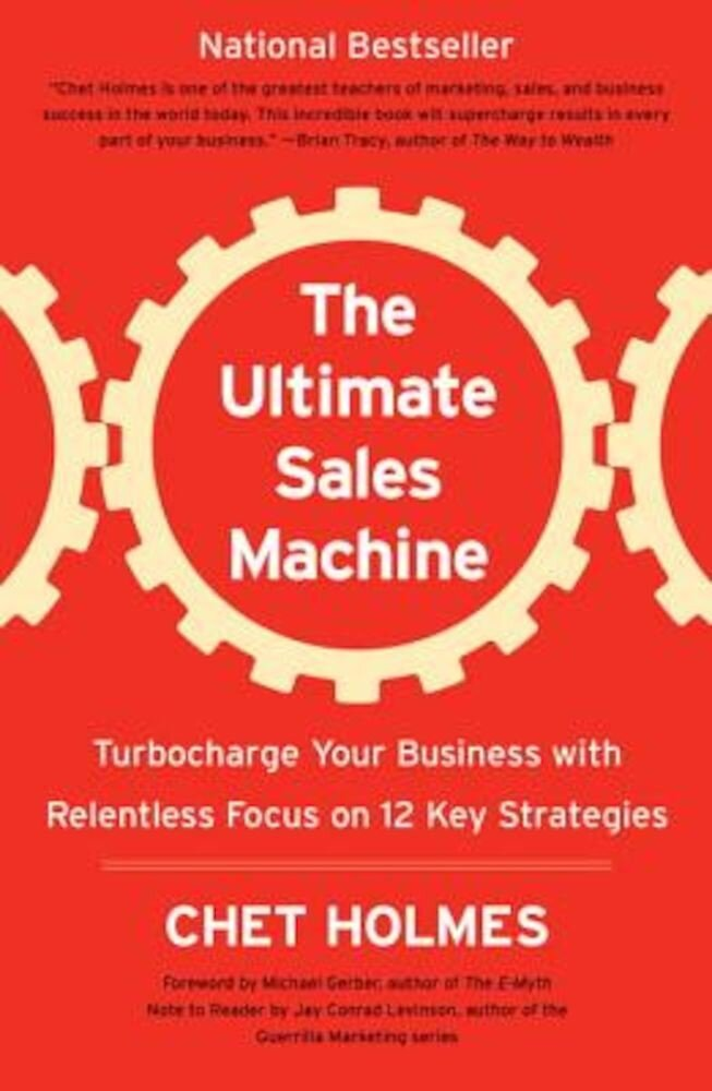 The Ultimate Sales Machine: Turbocharge Your Business with Relentless Focus on 12 Key Strategies, Paperback