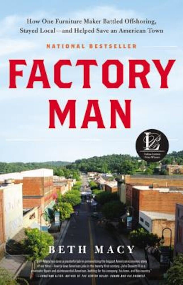 Factory Man: How One Furniture Maker Battled Offshoring, Stayed Local - And Helped Save an American Town, Hardcover