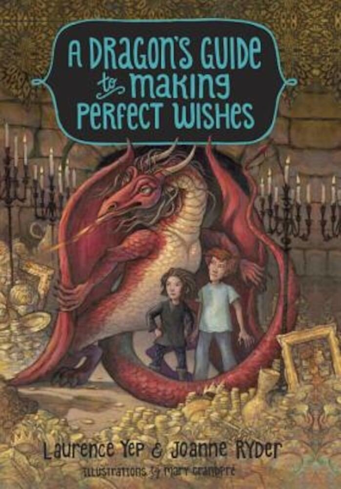 A Dragon's Guide to Making Perfect Wishes, Hardcover