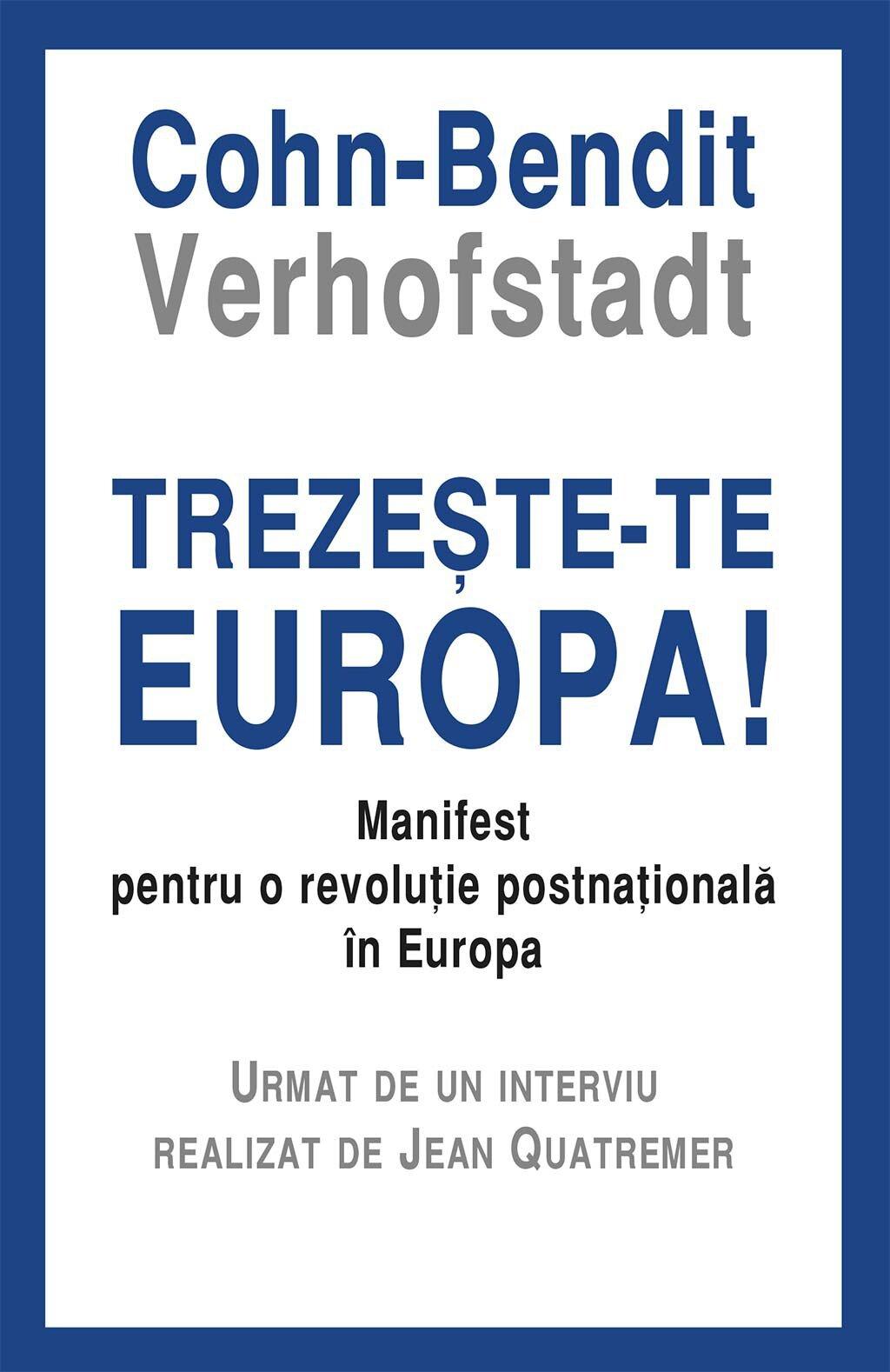 Trezeste-te Europa! Manifest pentru o revolutie postnationala in Europa (eBook)
