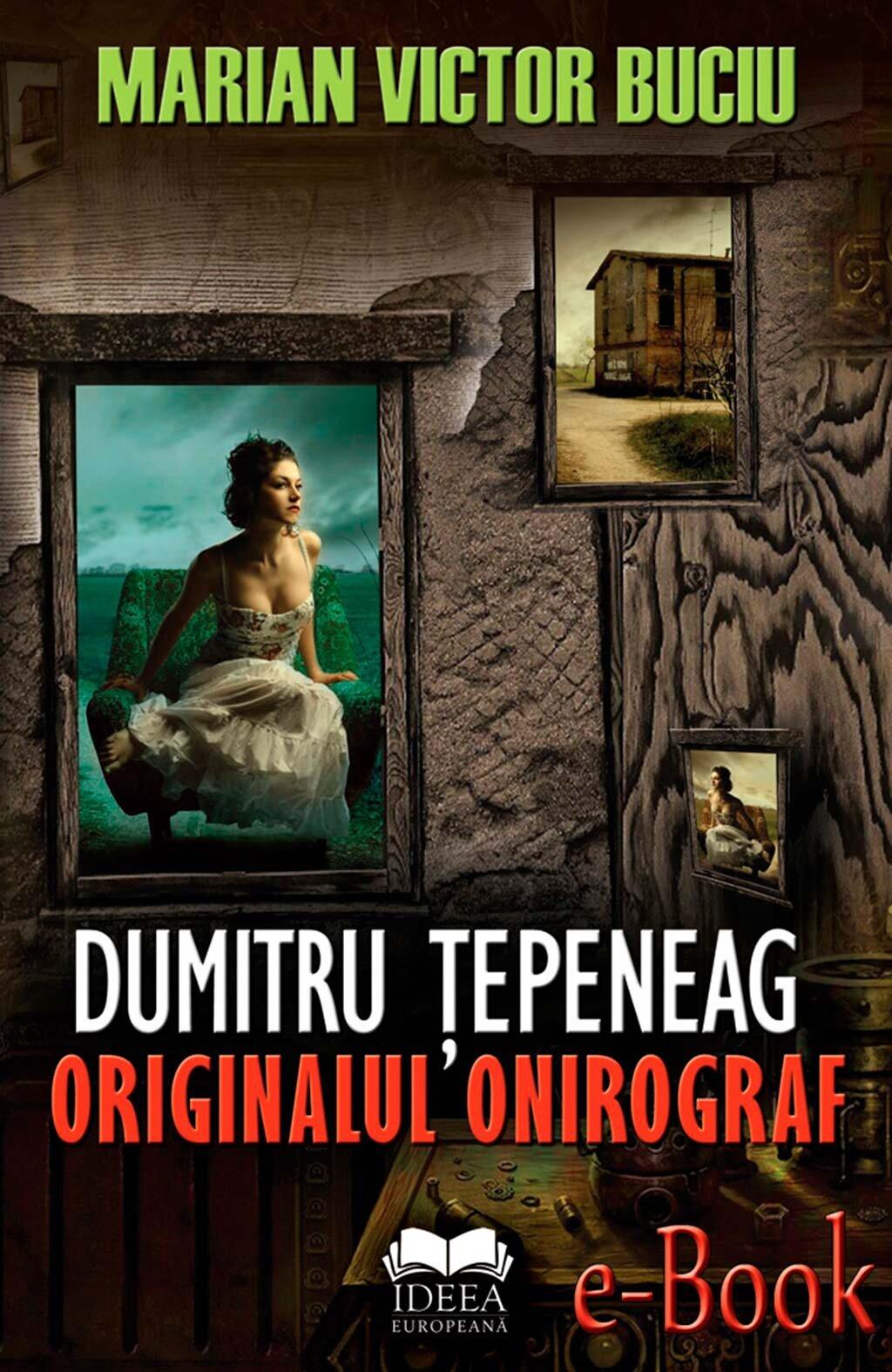 Dumitru Tepeneag. Originalul onirograf (eBook)