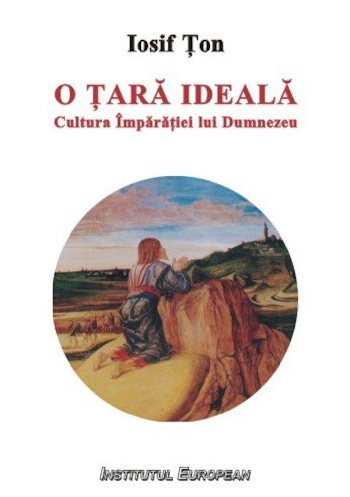 O tara ideala. Cultura Imparatiei lui Dumnezeu