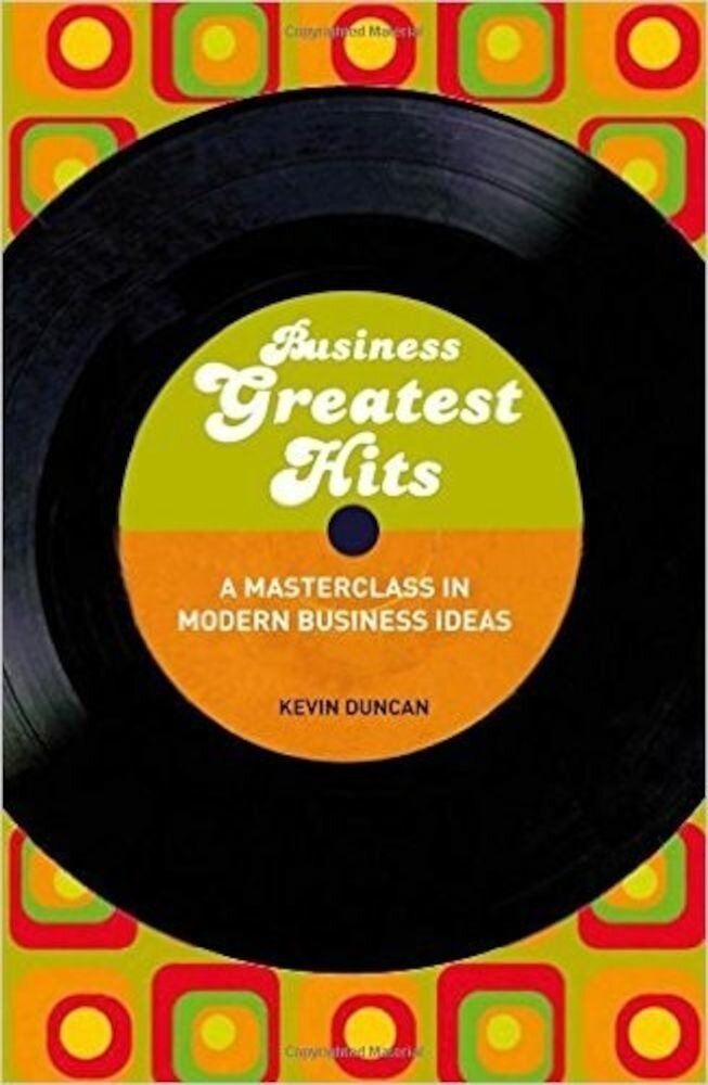 Business Greatest Hits: A Masterclass in Modern Business Ideas