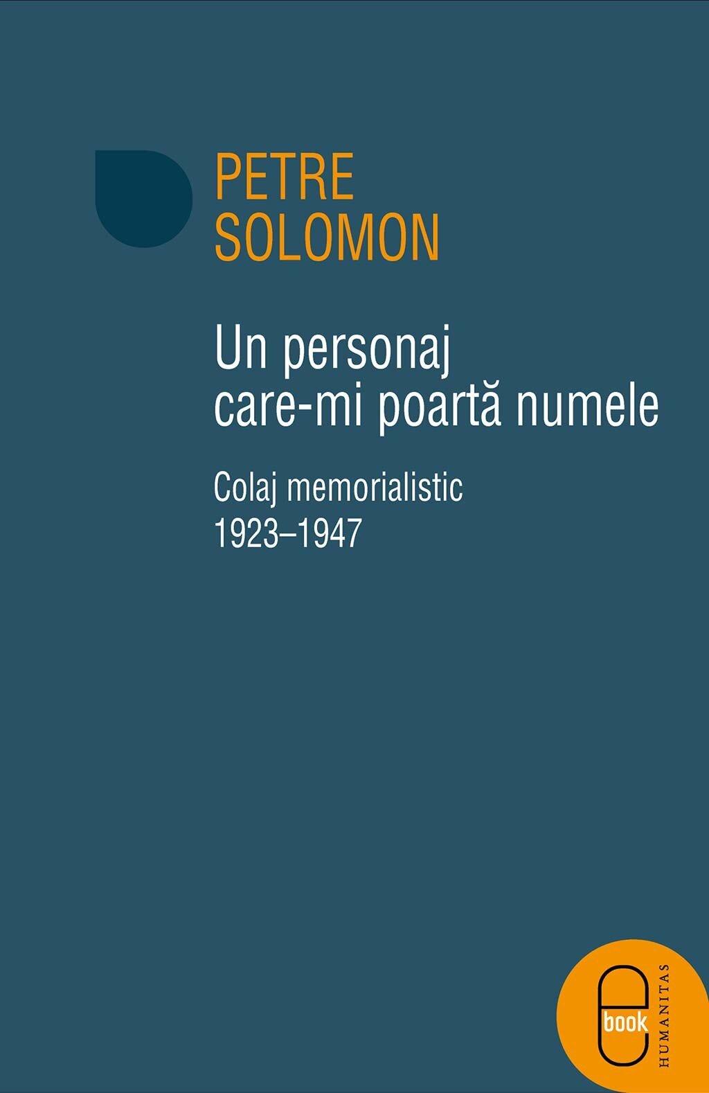 Un personaj care-mi poarta numele. Colaj memorialistic 1923-1947 (eBook)