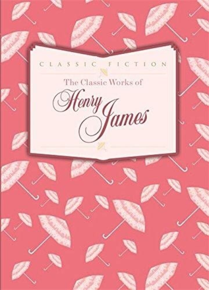 Coperta Carte The Classic Works of Henry James