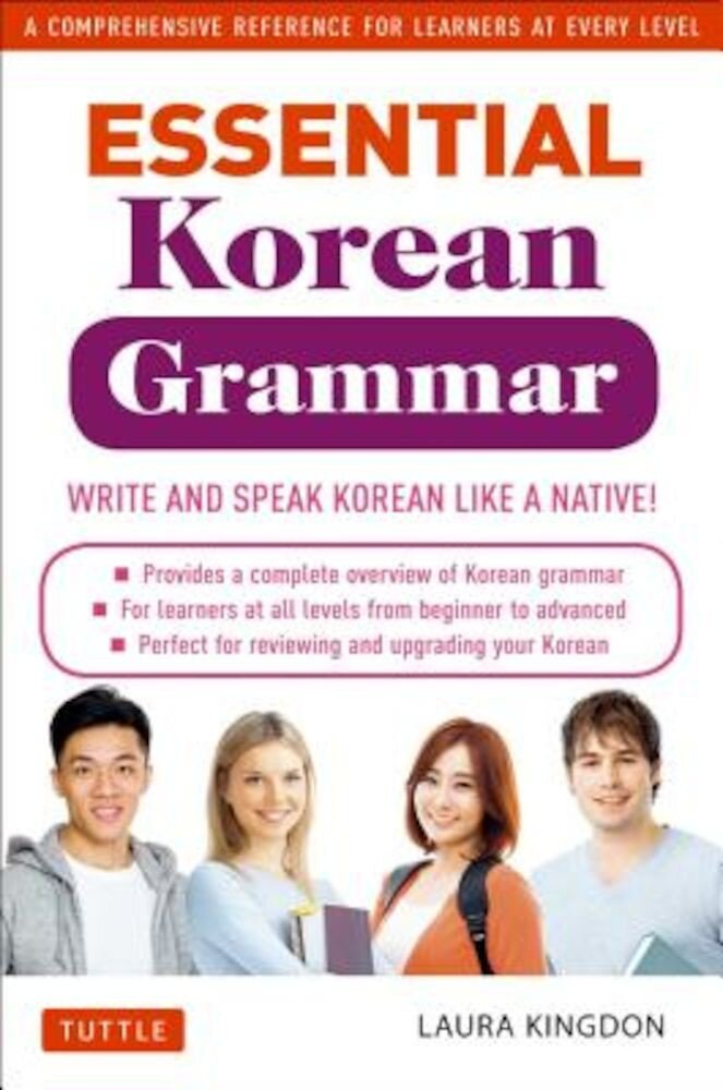 Essential Korean Grammar: Your Essential Guide to Speaking and Writing Korean Fluently!, Paperback
