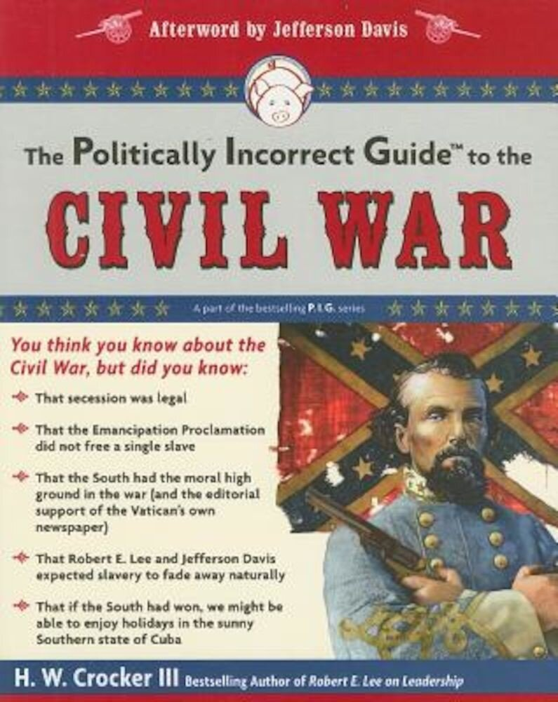 The Politically Incorrect Guide to the Civil War, Paperback