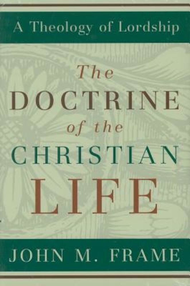 The Doctrine of the Christian Life, Hardcover