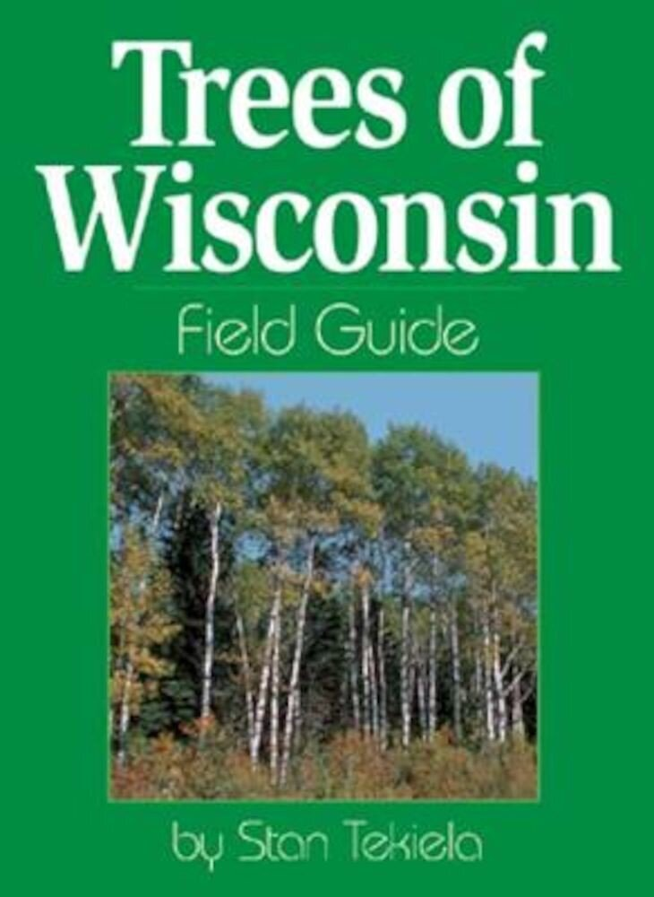 Trees of Wisconsin Field Guide, Paperback