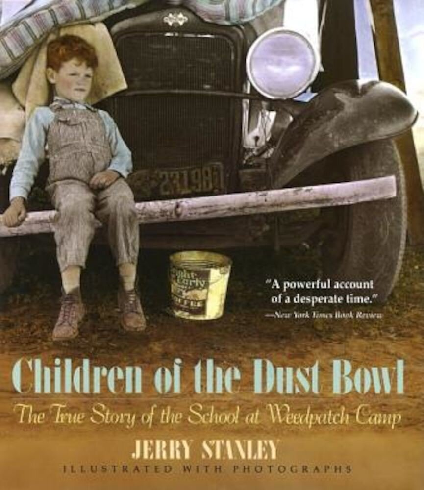 Children of the Dust Bowl: The True Story of the School at Weedpatch Camp, Paperback