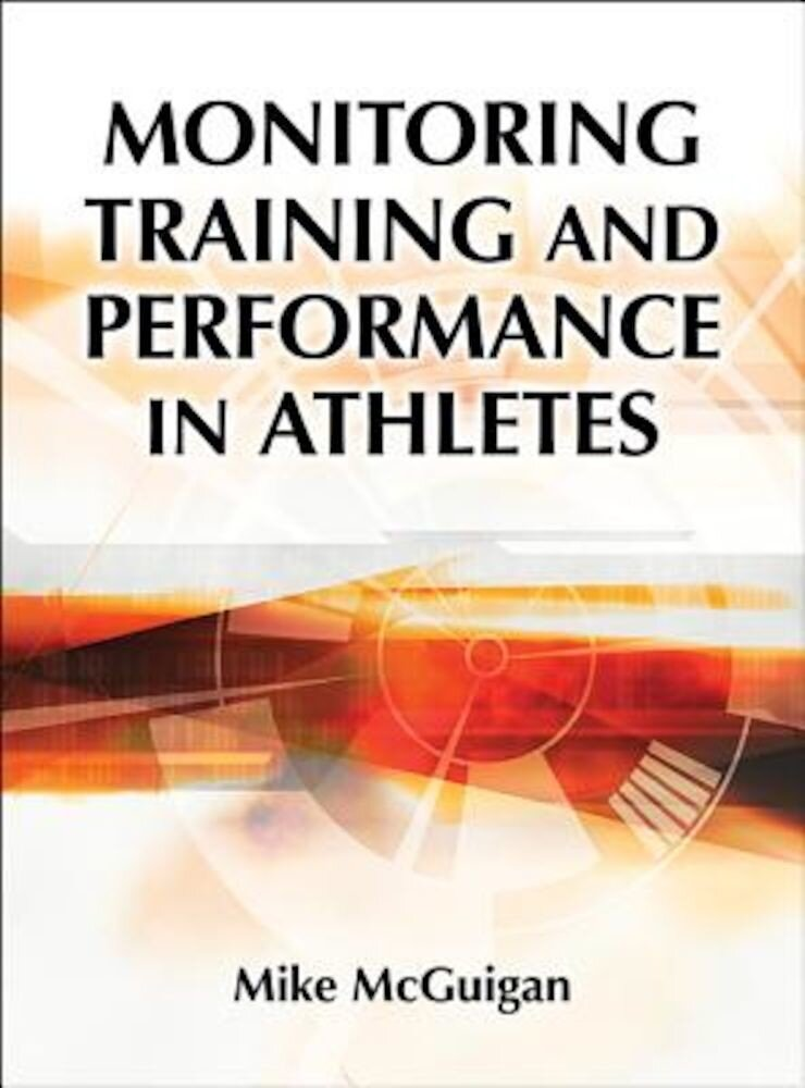 Monitoring Training and Performance in Athletes, Hardcover
