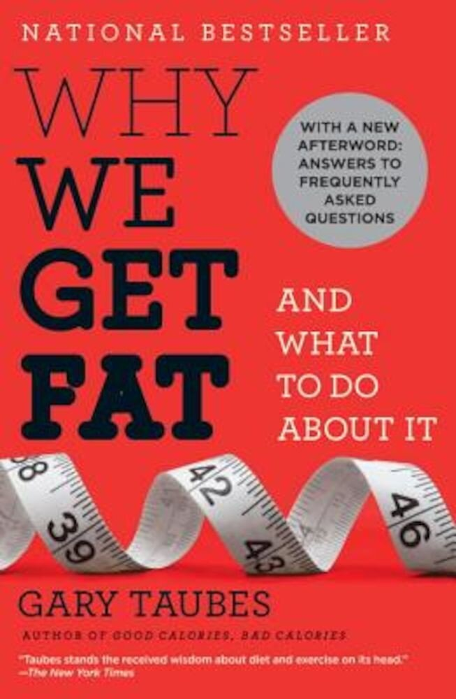 Why We Get Fat: And What to Do about It, Paperback