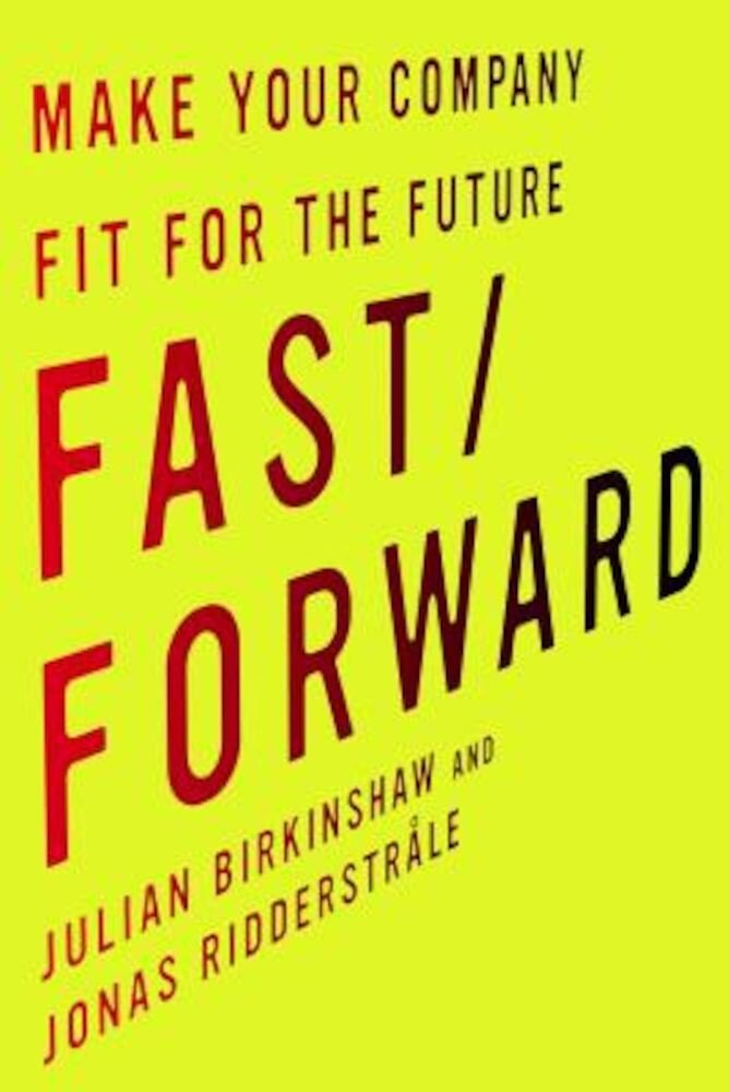 Fast/Forward: Make Your Company Fit for the Future, Hardcover
