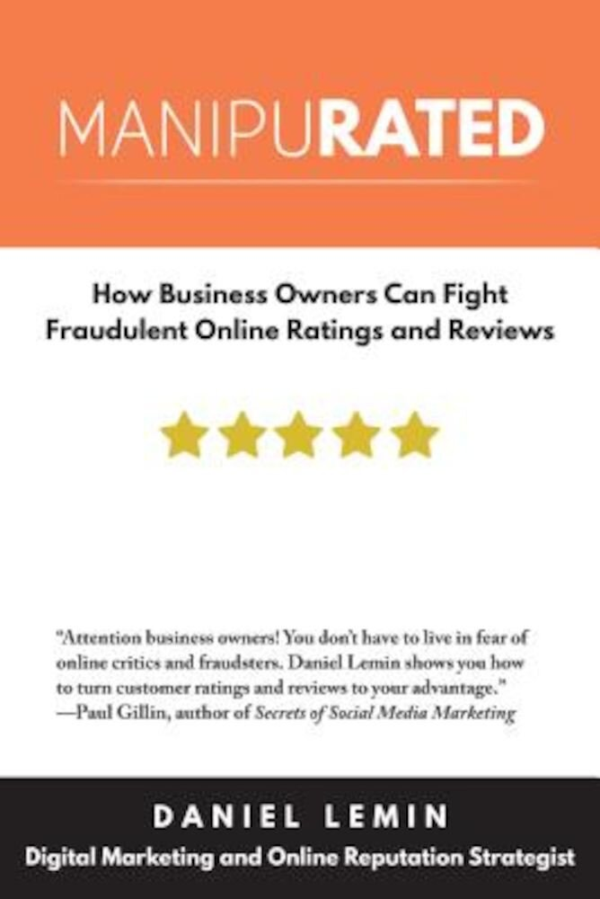 Manipurated: How Business Owners Can Fight Fraudulent Online Ratings and Reviews, Paperback