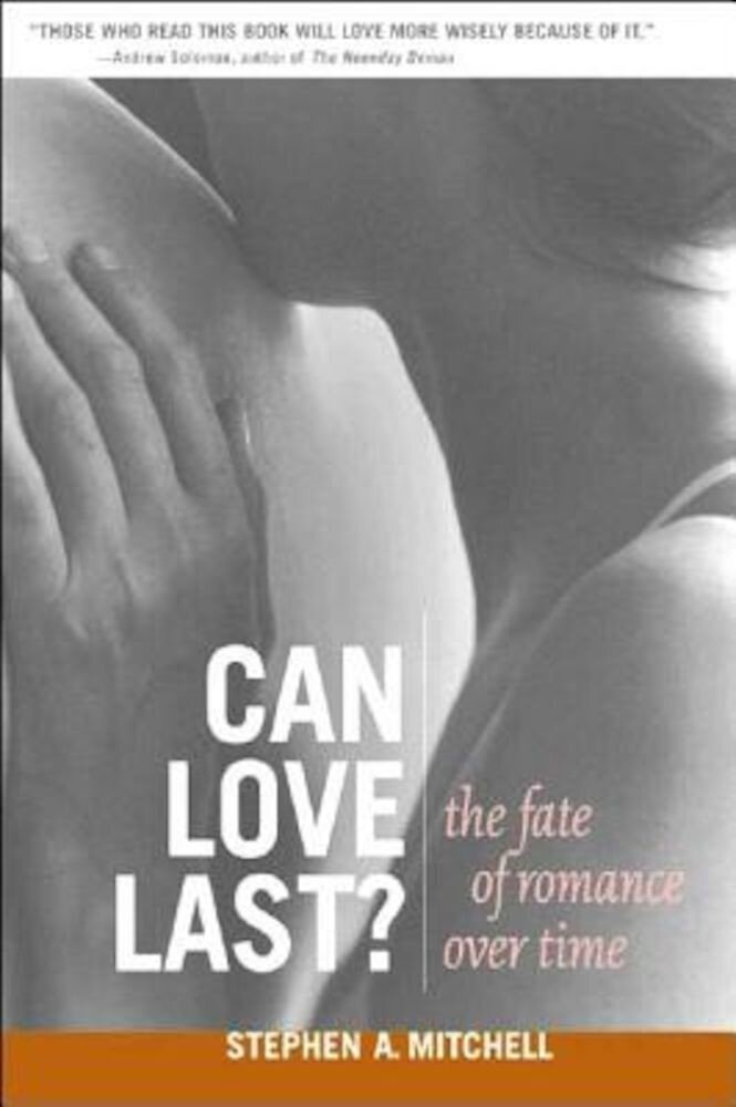 Can Love Last?: The Fate of Romance Over Time, Paperback