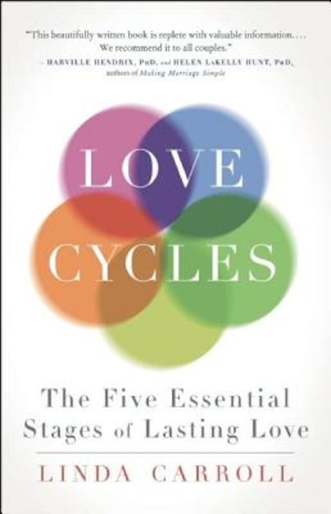 Love Cycles: The Five Essential Stages of Lasting Love, Paperback