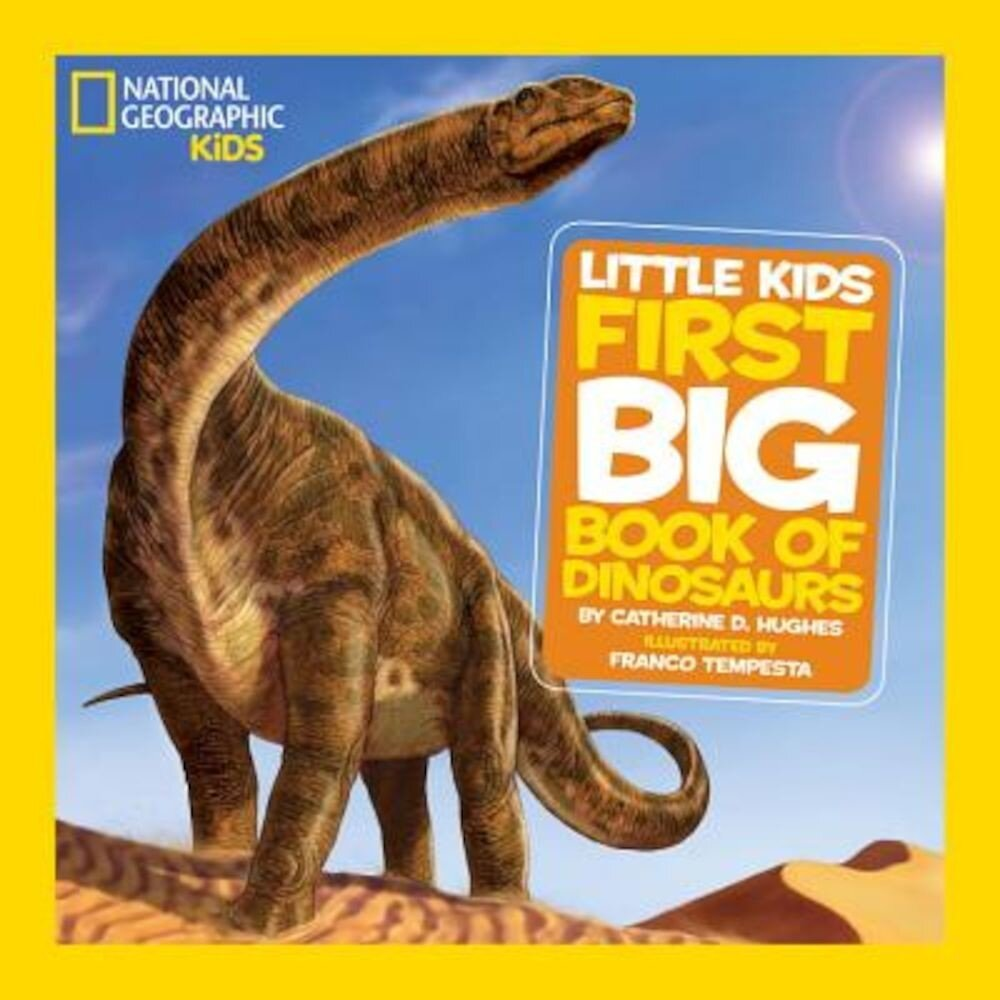 National Geographic Little Kids First Big Book of Dinosaurs, Hardcover