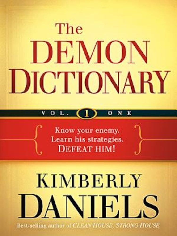 The Demon Dictionary, Volume 1: Know Your Enemy. Learn His Strategies. Defeat Him!, Paperback
