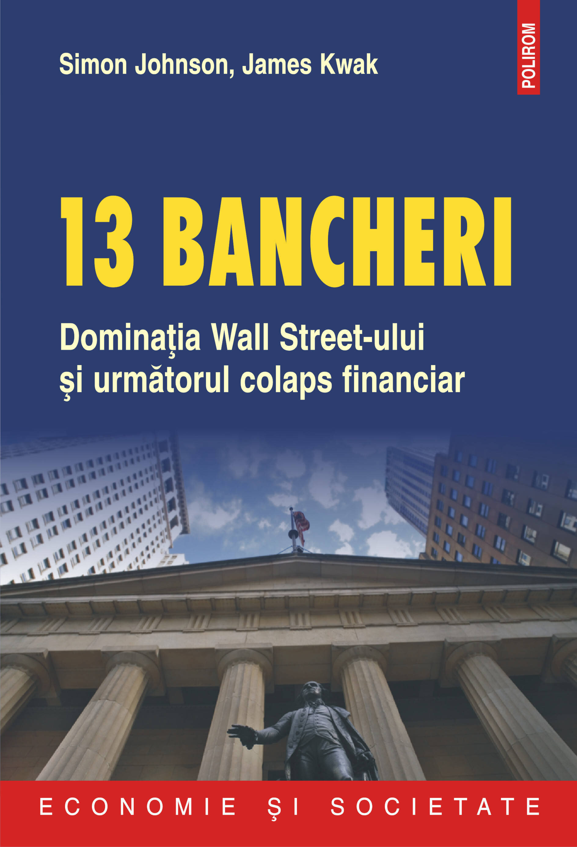 13 bancheri. Dominatia Wall Streeet-ului si urmatorul colaps financiar (eBook)