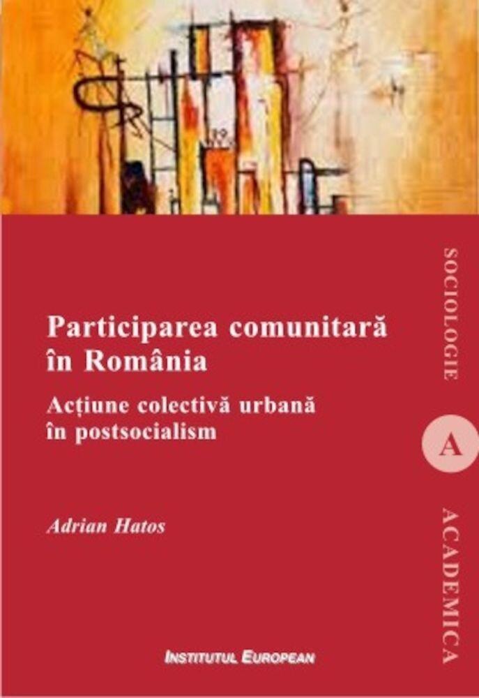 Participarea comunitara in Romania. Actiune colectiva urbana in postsocialism