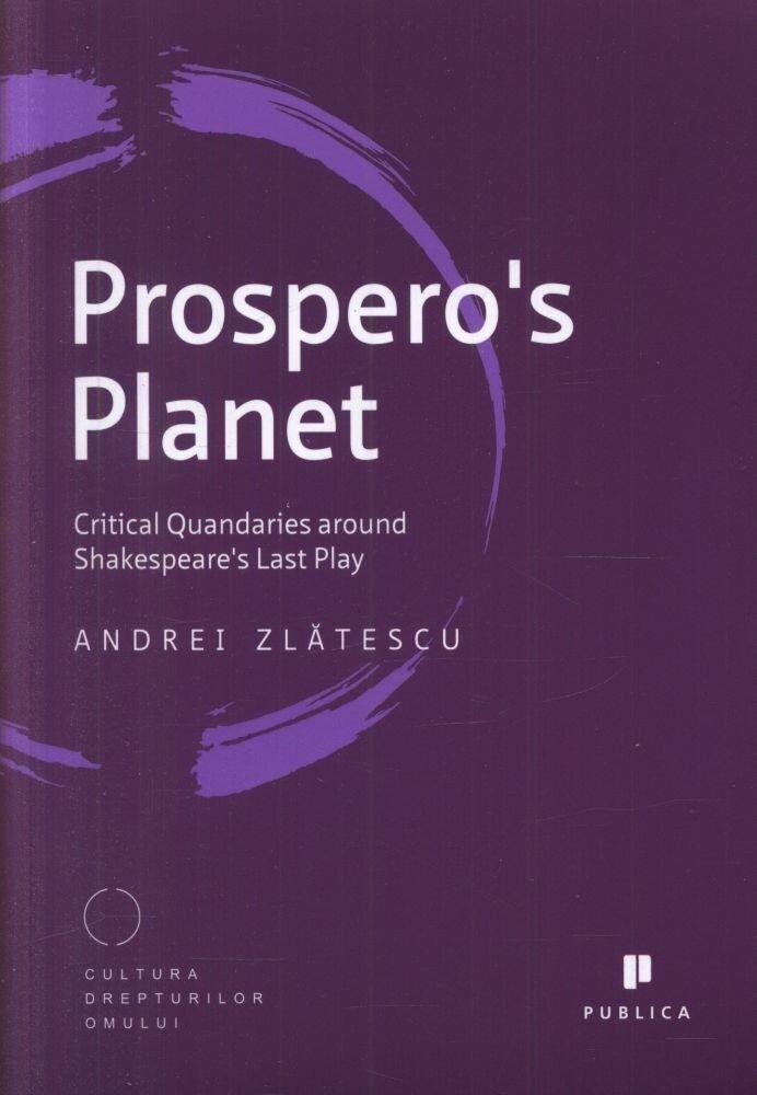 Prospero's Planet. Critical Quandaries around Shakespeare's Last Play