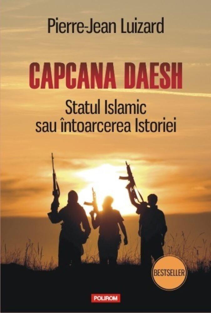 Coperta Carte Capcana Daesh. Statul Islamic sau intoarcerea Istoriei