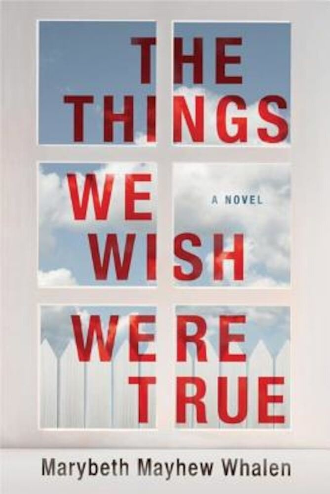 The Things We Wish Were True, Paperback