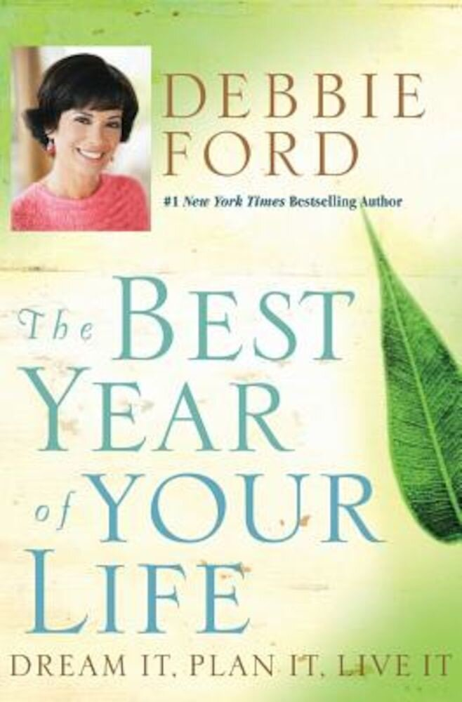 The Best Year of Your Life: Dream It, Plan It, Live It, Paperback