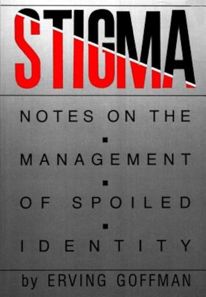 Stigma: Notes on the Management of Spoiled Identity, Paperback