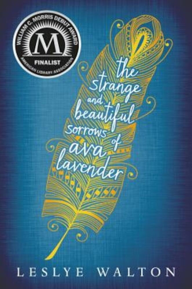 The Strange and Beautiful Sorrows of Ava Lavender, Hardcover