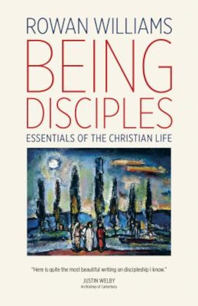 Being Disciples: Essentials of the Christian Life, Paperback