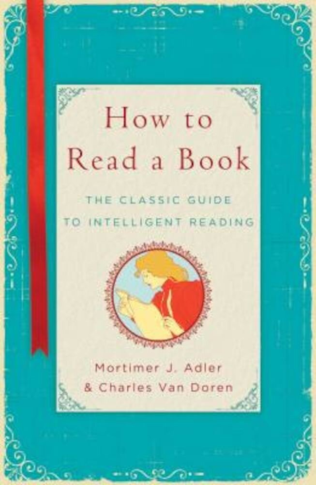 How to Read a Book: The Classic Guide to Intelligent Reading, Hardcover