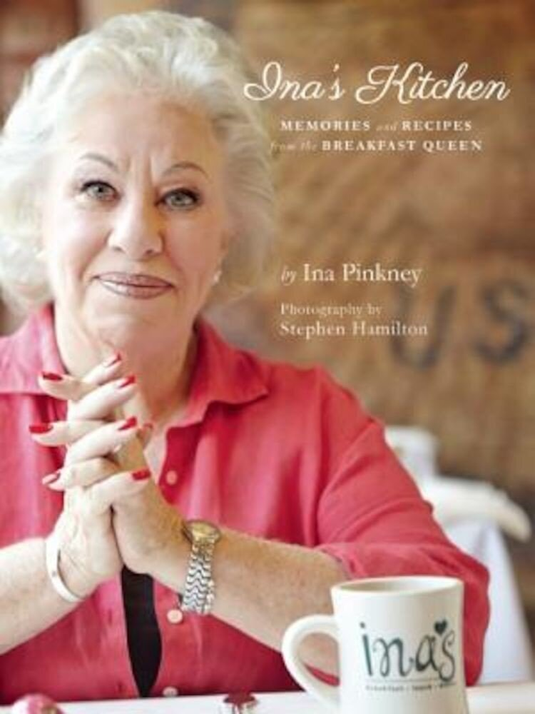 Ina's Kitchen: Memories and Recipes from the Breakfast Queen, Paperback