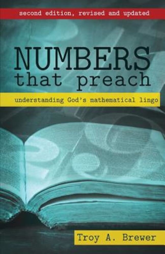 Numbers That Preach: Understanding God's Mathematical Lingo, Paperback