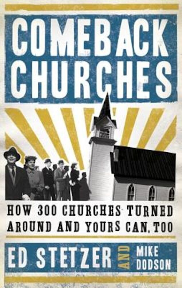 Comeback Churches: How 300 Churches Turned Around and Yours Can Too, Hardcover