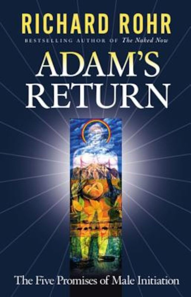 Adam's Return: The Five Promises of Male Initiation, Paperback