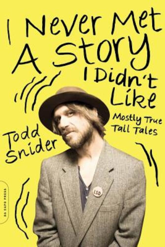 I Never Met a Story I Didn't Like: Mostly True Tall Tales, Paperback