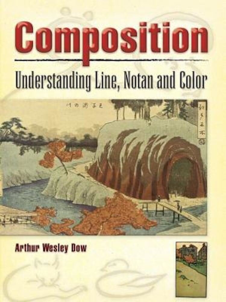 Composition: Understanding Line, Notan and Color, Paperback