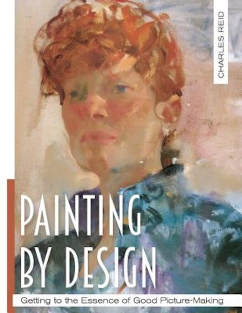 Painting by Design: Getting to the Essence of Good Picture-Making (Master Class), Paperback