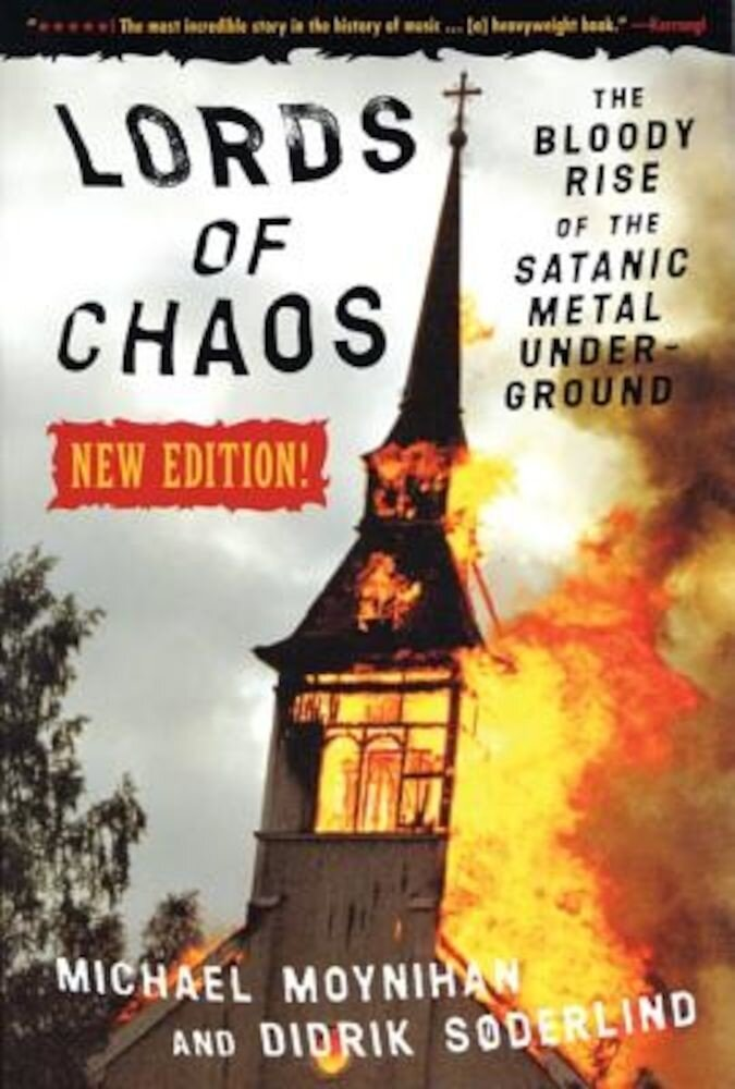 Lords of Chaos: The Bloody Rise of the Satanic Metal Underground New Edition, Paperback