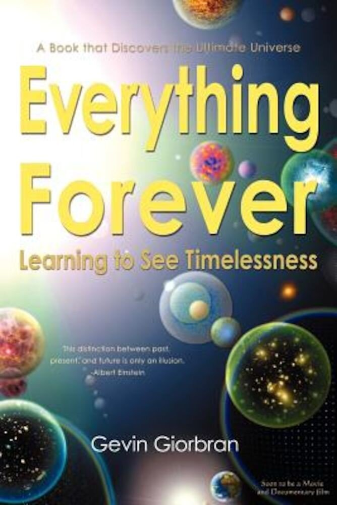Everything Forever: Learning to See Timelessness, Paperback