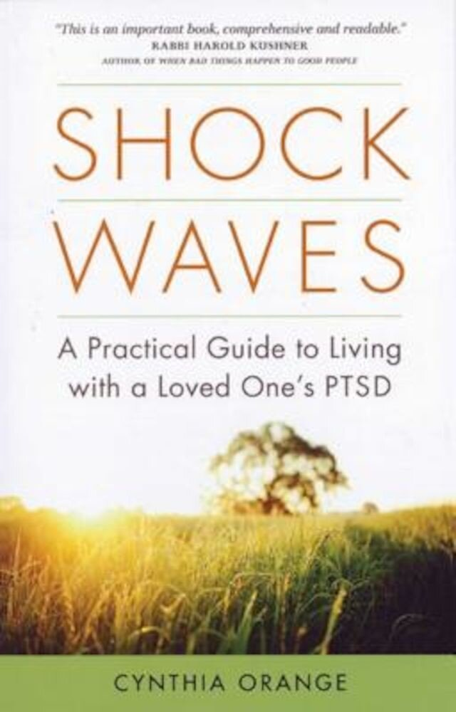 Shock Waves: A Practical Guide to Living with a Loved One's PTSD, Paperback