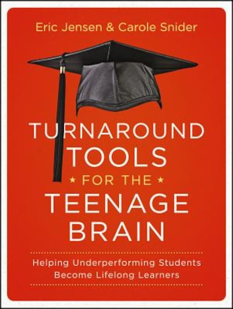 Turnaround Tools for the Teenage Brain: Helping Underperforming Students Become Lifelong Learners, Paperback