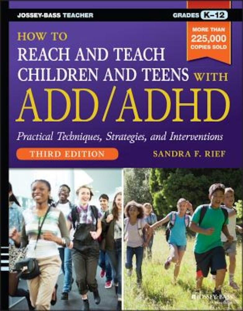 How to Reach and Teach Children and Teens with ADD/ADHD, Paperback