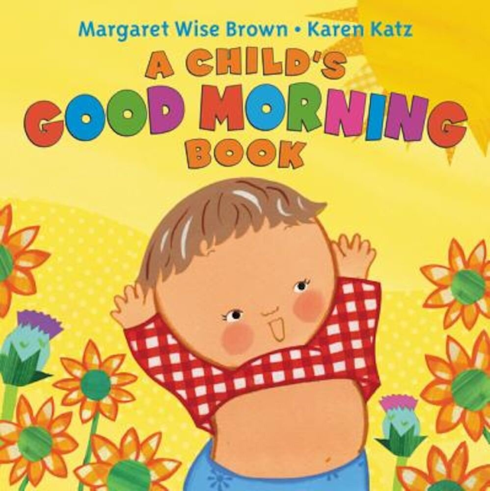 A Child's Good Morning Book Board Book, Hardcover